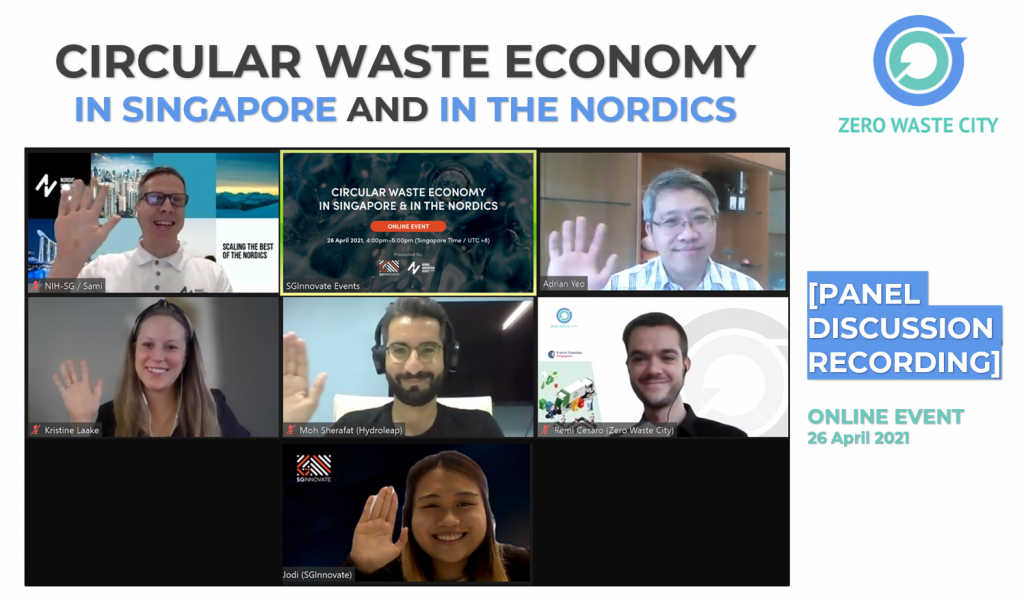 Circular Waste Economy in Singapore and in the Nordics [Panel Discussion Recording]